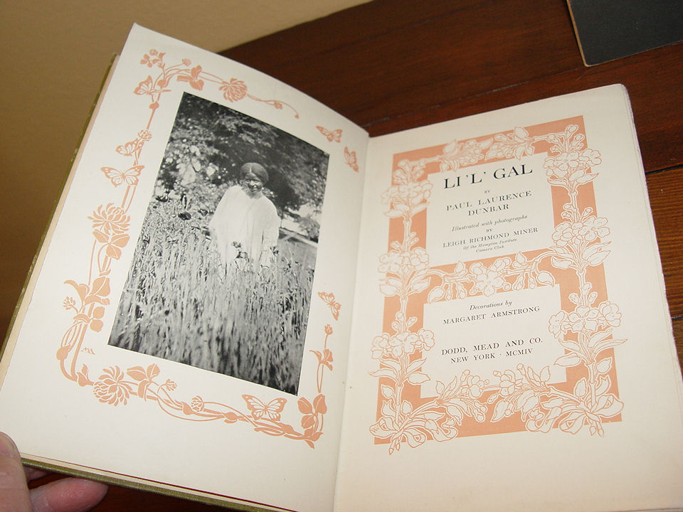 Li'l Gal by Paul Laurence                                         Dunbar. Publisher: Dodd Mead                                         & Co; First Edition edition                                         (1904)