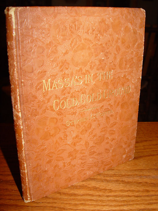 Massa's in the Cold Cold                                         Ground Hardcover by Stephen C                                         Foster; Ticknor and Company,                                         Boston, 1889