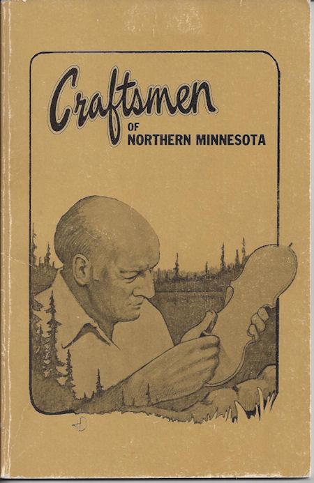 Craftsmen Of Northern                                         Minnesota, First Ed,                                         Craftspeople & Retail Shops,                                         ... and Minnesota North Country                                         1970's