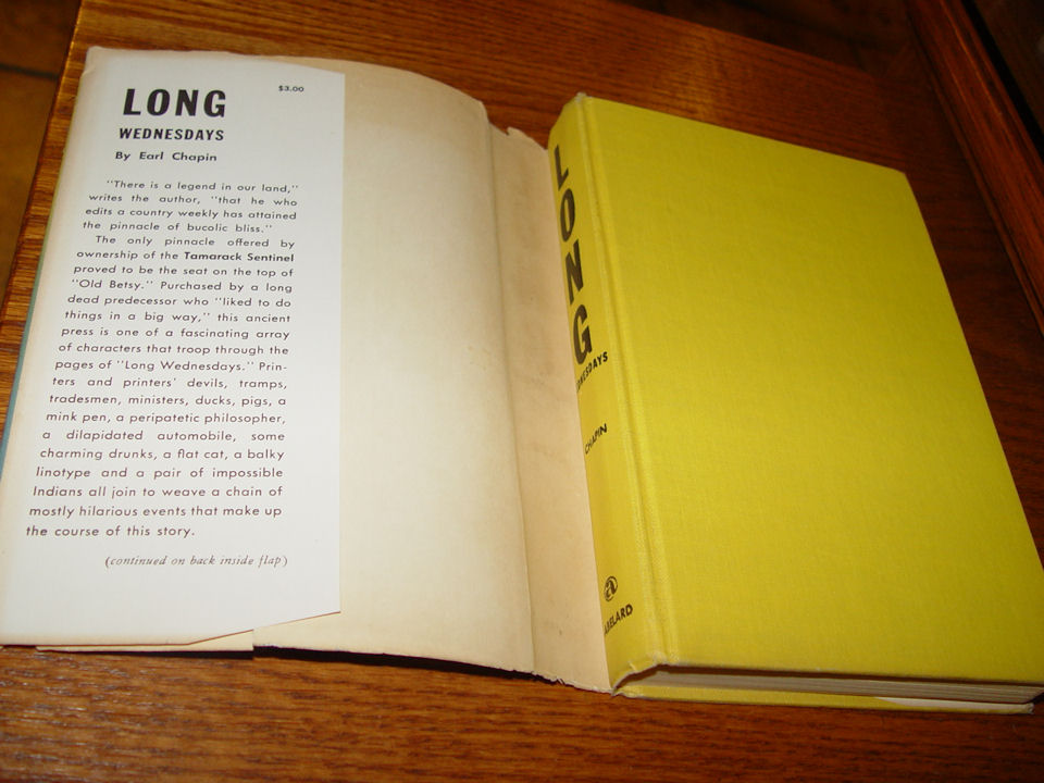 Long Wednesdays - Chapin,                                         Earl, Published by Abelard                                         Press, New York,, 1953 Tamarack                                         sentinel. Journalists >                                         Biography.