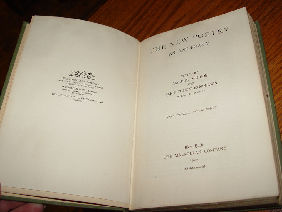 The New Poetry; An                                         Anthology of Twentieth-Century                                         Verse in English, Monroe The                                         Macmillan Company 1920