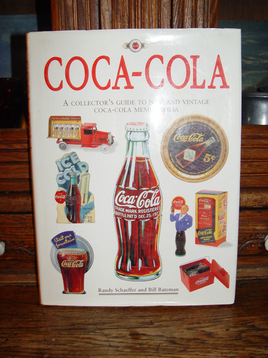 Collector's Guide to new                                         and vintage Coca-Cola                                         Memorabilia by Randy Schaeffer                                         and Bill Bateman 1995