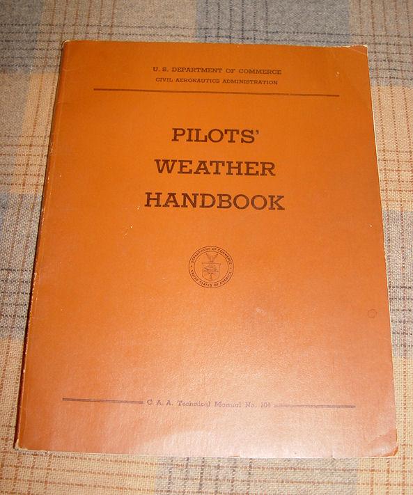 1955 Civil Aeronautics -                                         Pilot's Weather Handbook C. A.                                         A. Technical Manual No. 104