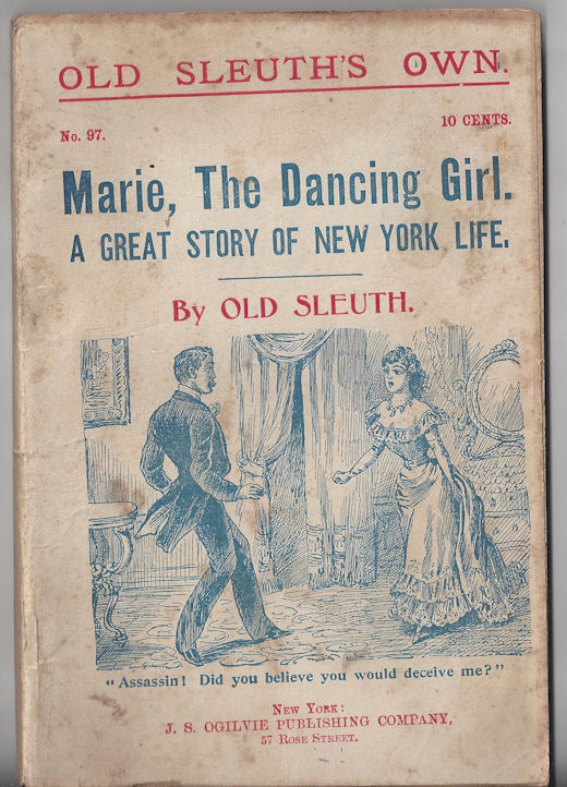 No 97 -- Marie, the Dancing                                         Girl: A Great Story of New York                                         Life Old Sleuth Published by J.                                         S. Ogilvie Publishing Company