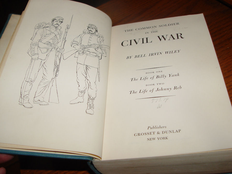 Common Soldier in                                                 the Civil War. Life of                                                 Billy Yank & Life of                                                 Johnny Reb 1943 / 1951                                                 Grosset & Dunlap