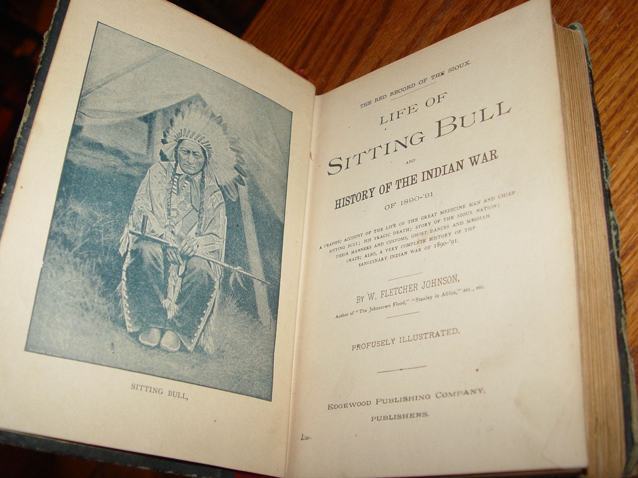 Life of Sitting                                         Bull and History of the Indian                                         War of 1890 - '91 Johnson, W.                                         Fletcher John Croon Bemidji Mn                                         Saloon Owner