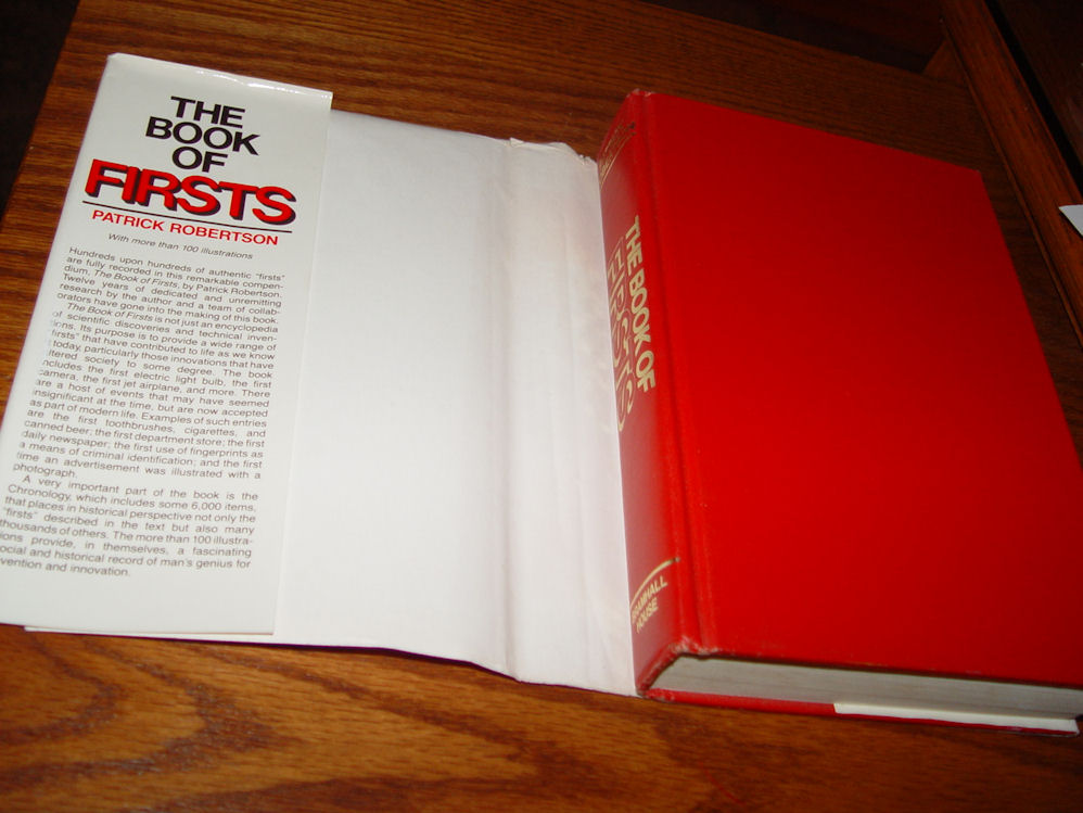 The Book of Firsts, Events                                         and Happenings by Patrick                                         Robertson - 1982 Inventions and                                         Discoveries