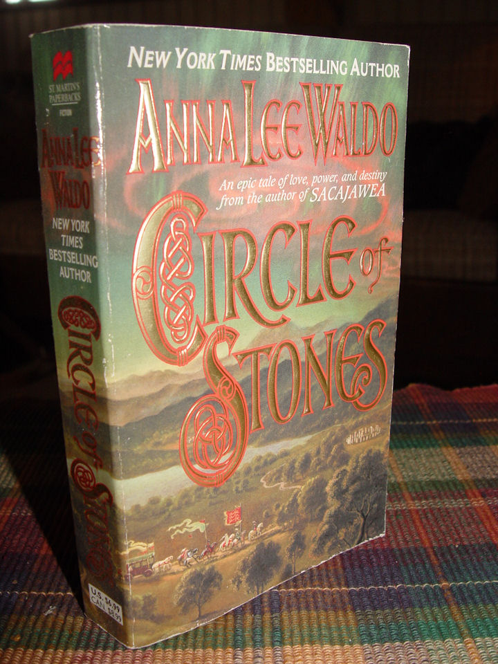 Circle of Stones (2000)                                     (The first book in the Druid Circle                                     series) A novel by Anna Lee Waldo ~                                     St. Martin's Paperbacks