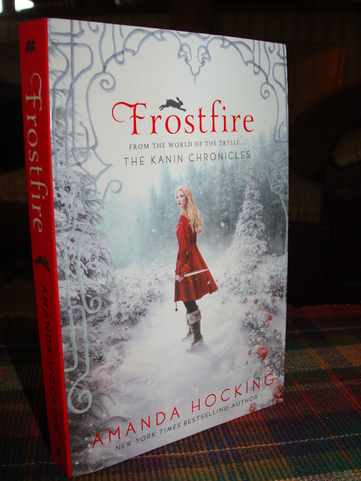 Frostfire (The Kanin                                     Chronicles # 1 ) Paperback – January                                     6, 2015 by Amanda Hocking. St.                                     Martin's First