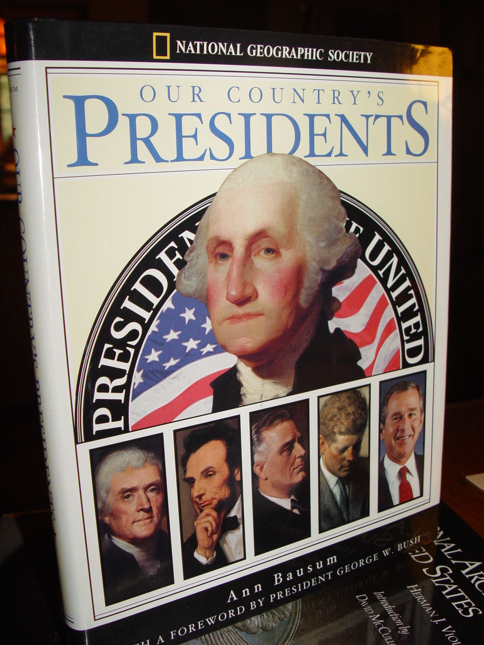 Our Country's Presidents:                                         Completely Revised and Expanded                                         National Geographic – 2005 by                                         Ann Bausum