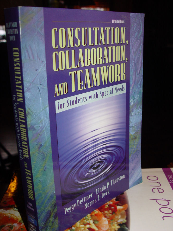 Collaboration,                                         Consultation, and Teamwork for                                         Students with Special Needs (5th                                         Edition) by Peggy Dettmer, Linda                                         P. Thurston, Norma J. Dyck 2005