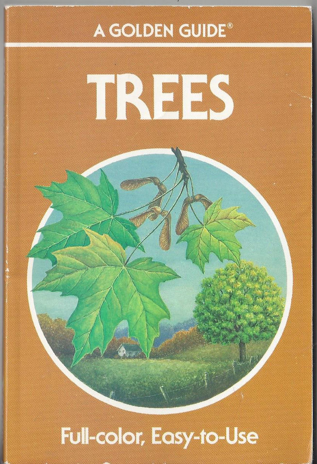 A Golden Guide ~ Trees                                     Guide to Familiar American Trees                                     Herbert Zim, Alexander Martin 1987