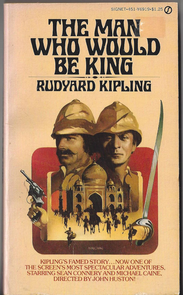 The Man Who Would Be                                     King Rudyard Kipling, Signet 1st                                     Printing 1975