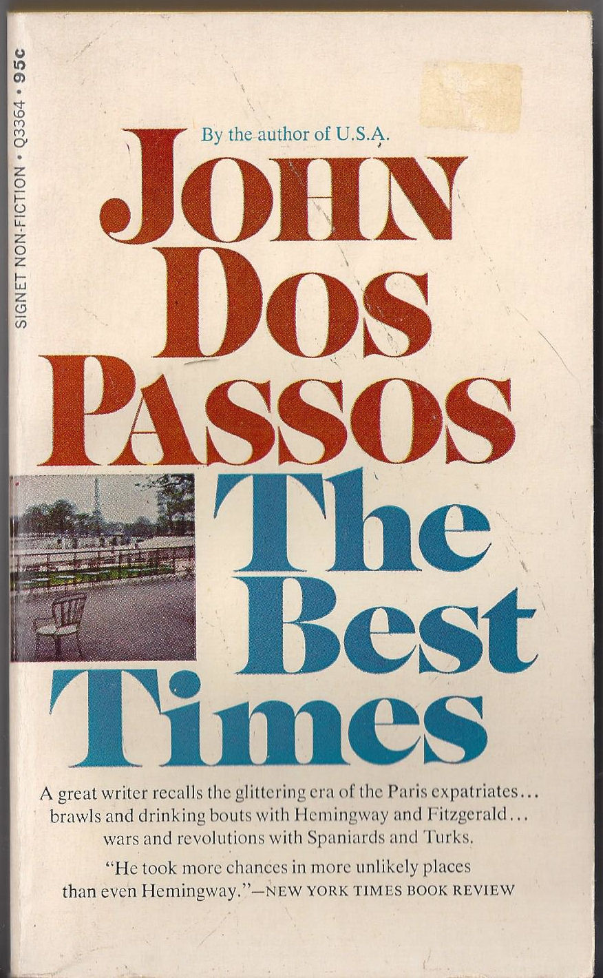 John Dos Passos, The                                     Best Times A Signet Book, New                                     American Library 1968 First
