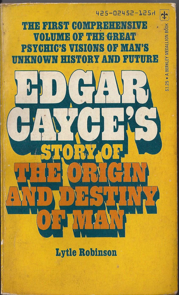 Edgar Cayce's Story of                                     The Origin and Destiny of Man