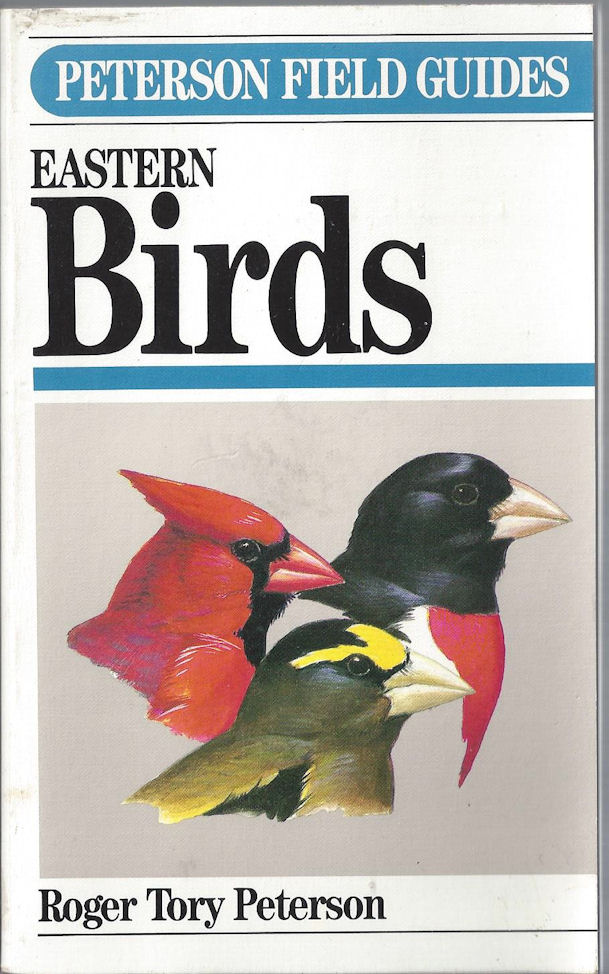 Peterson Field Guides ~                                     Eastern Birds Roger Tory Peterson                                     (Eastern and Central North America.                                     4th Edition 1980