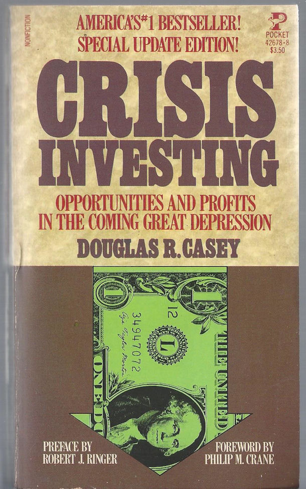 Crisis Investing,                                     Opportunities and Profits in the                                     Coming Great Depression Douglas R.                                     Casey. Pocket Books NY. 1980