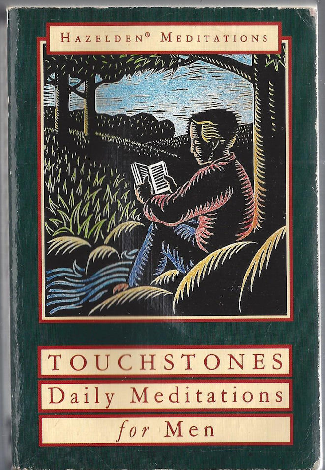 Touchstones ~ Daily                                     Meditations for Men Hazelden                                     Meditations. 1991