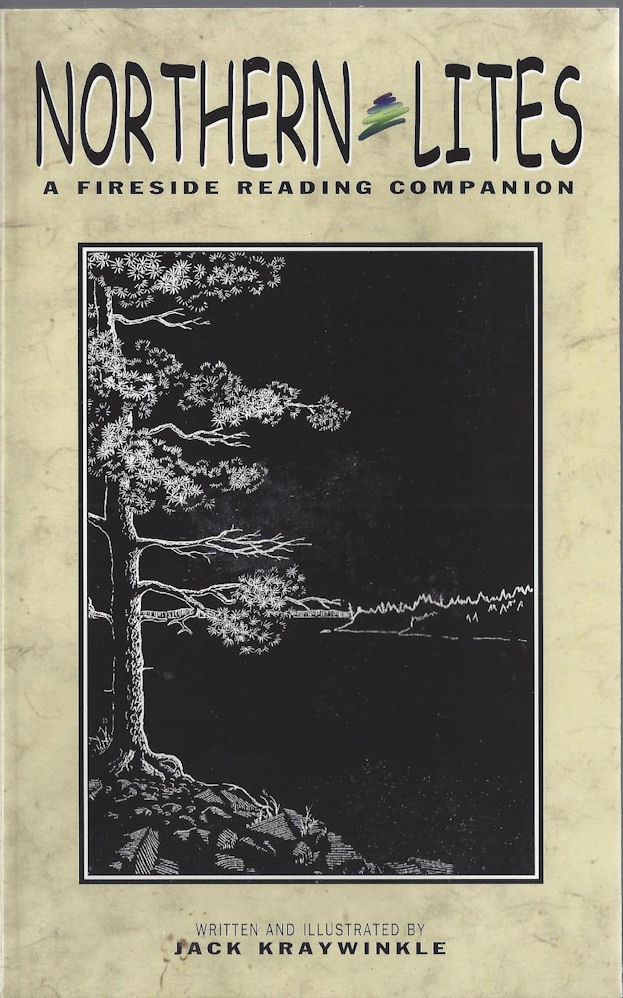 Northern Lites ~ A                                     Fireside Reading Companion by Jack                                     Kraywinkle Adventure Publications,                                     Cambridge MN 1999