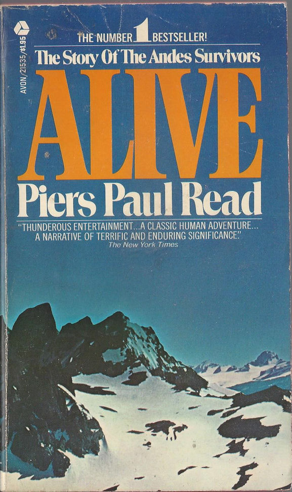 Alive ~ The Story                                   of the Andes Survivors Piers Paul                                   Read. Avon Books. 1st Avon Printing.                                   1975