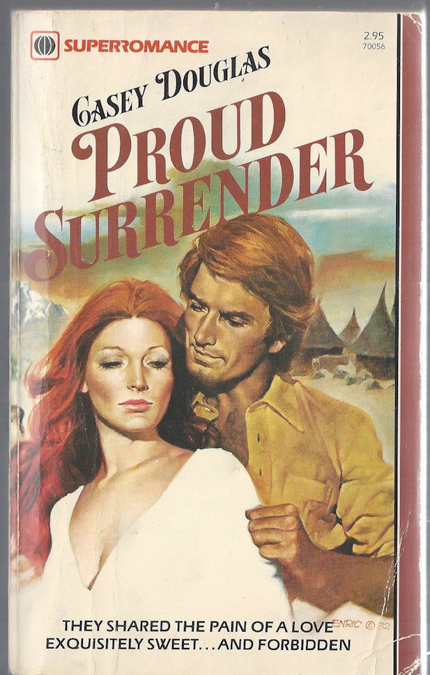 Proud Surrender by Casey                                     Douglas Superromance books. First                                     1983