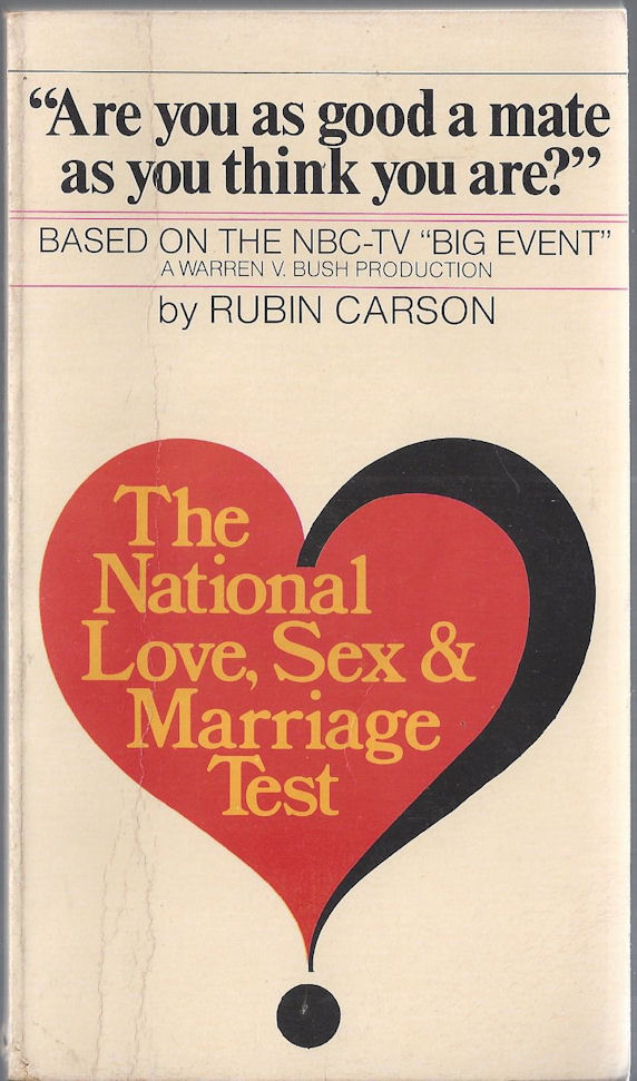 The National Love, Sex                                     & Marriage Test by Robin Carson.                                     Based on the NBC-TV Big Event A                                     Dolphin Book, Doubleday. 1978