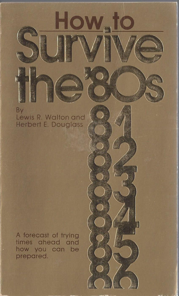 How to Survive the '80s by                                     Lewis R. Walton and Herbert E.                                     Douglass 1982