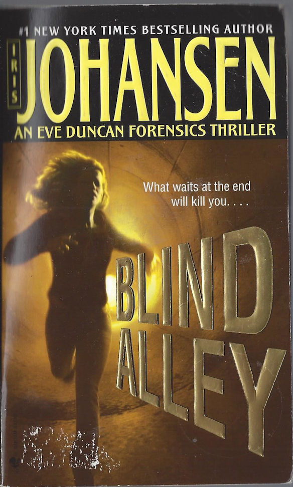 Blind Alley by Iris                                     Johansen An Eve Duncan Forensics                                     Thriller