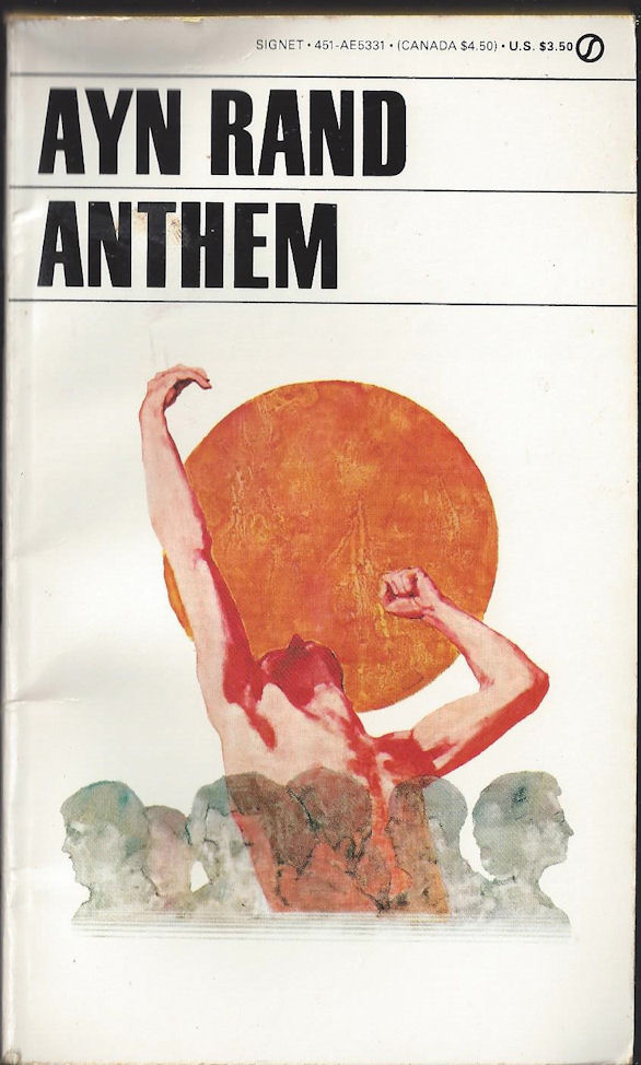 Anthem ~ Ayn Rand Signet                                     Books, Pamphleteers, 1946. ISBN:                                     0670030112. First American edition                                     (paperback)