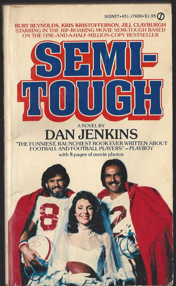 Semi-Tough ~ Dan Jenkins                                     First Signet Books, New American                                     Library 1973