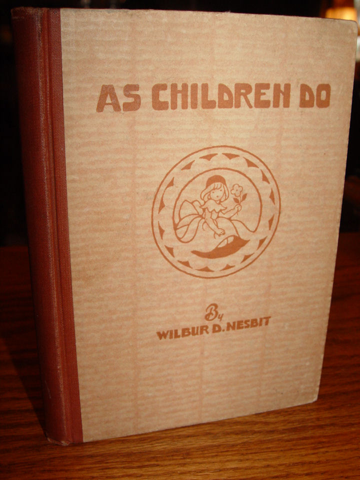 As Children Do ~ Poems of                                         Childhood. Wilbur D Nesbit,                                         Illustrated by Ellery Friend.                                         Publ. P.F. Volland Co. 1929