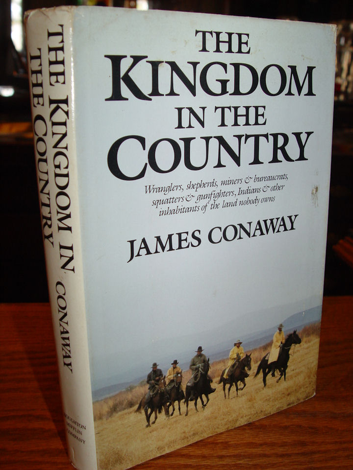 THE KINGDOM IN THE COUNTRY                                         Hardcover – 1987 by James                                         Conaway