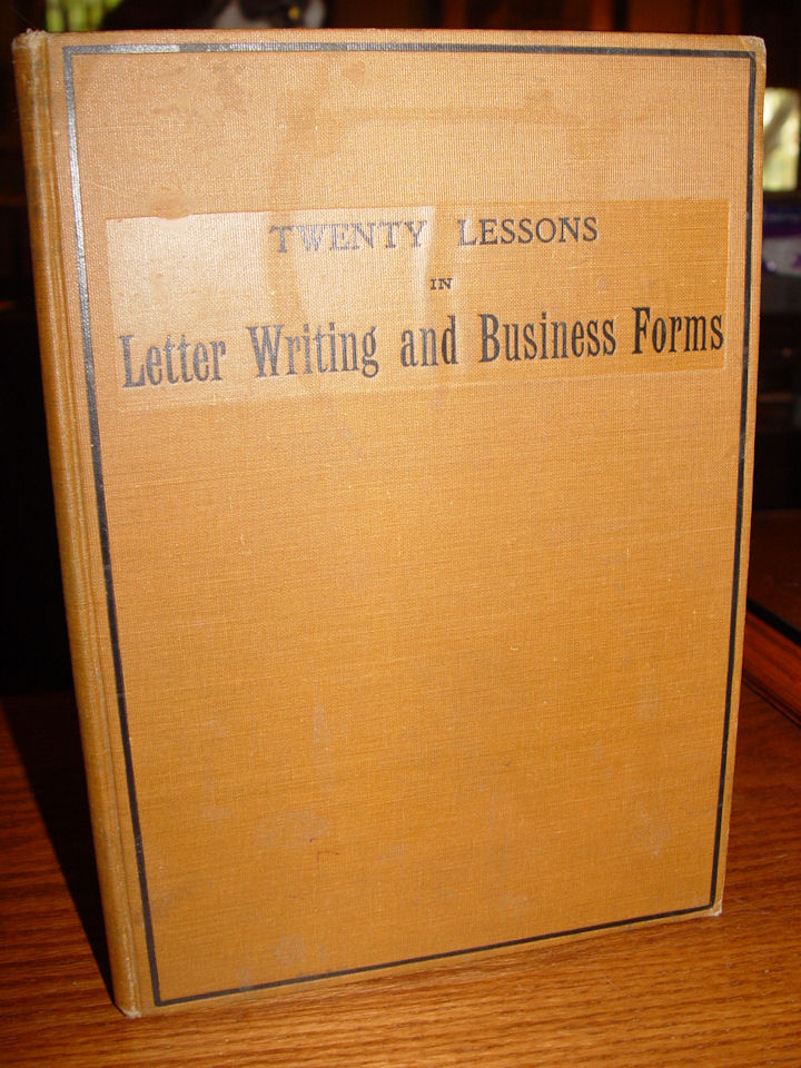 Twenty lessons in letter                                         writing and business forms; for                                         schools and private study. 1899                                         O. M. Powers