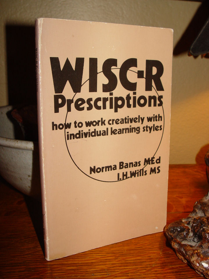 WISC-R prescriptions 1978 :                                         how to work creatively with                                         individual learning styles by                                         Banas, Norma; Wills, I. H.                                         (Isabel Hayes)