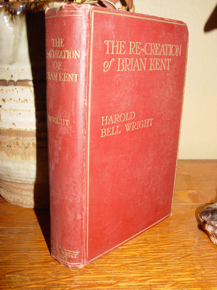 The Re-Creation of Brian                                         Kent Paperback 1919 ~ by Harold                                         Bell Wright
