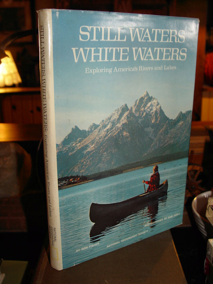 Still Waters, White Waters:                                         Exploring America's Rivers and                                         Lakes Hardcover – 1977 by Ronald                                         M Fisher and‎ Sam Abell                                         (Photographer)