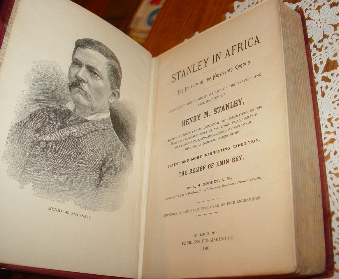 Stanley in Africa:                                         The Paladin of the Nineteenth                                         Century. A Succinct and correct                                         History of the Travels and                                         Explorations of Henry M. Stanley                                         1890